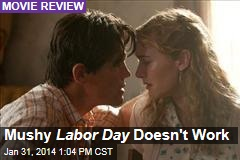 Mushy Labor Day Doesn't Work