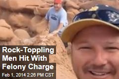 Rock-Toppling Men Hit With Felony Charge