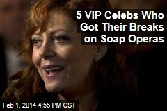 5 VIP Celebs Who Got Their Breaks on Soap Operas