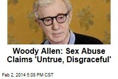 Woody Allen: Sex Abuse Claims 'Untrue, Disgraceful'