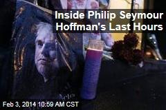 Inside Philip Seymour Hoffman's Last Hours