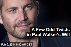 A Few Odd Twists in Paul Walker's Will