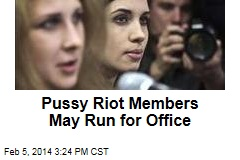 Pussy Riot Members May Run for Office