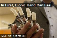 For First Time, Bionic Hand Can Feel