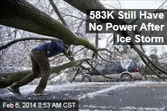 583K Still Have No Power After Ice Storm