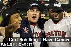 Curt Schilling: I Have Cancer