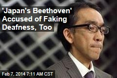 'Japan's Beethoven' Accused of Faking Deafness, Too