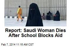 Report: Saudi Woman Dies After School Blocks Aid