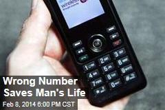 Wrong Number Saves Man's Life