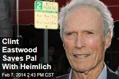 Clint Eastwood Saves Pal With Heimlich