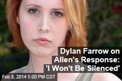Dylan Farrow on Allen's Response: 'I Won't Be Silenced'