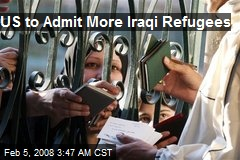 US to Admit More Iraqi Refugees
