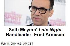 Seth Meyers' Late Night Bandleader: Fred Armisen