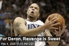 For Deron, Revenge Is Sweet