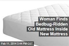 Woman Finds Bedbug-Ridden Old Mattress Inside New Mattress