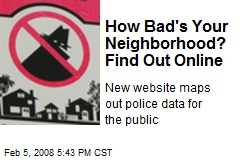 How Bad's Your Neighborhood? Find Out Online