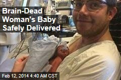 Brain-Dead Woman's Baby Safely Delivered