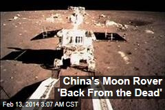 China's Moon Rover 'Back From the Dead'