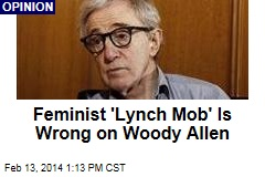 Feminist 'Lynch Mob' Is Wrong on Woody Allen