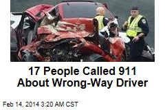 17 People Called 911 About Wrong-Way Driver