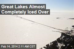 Great Lakes Almost Completely Iced Over
