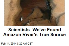 Scientists: we've found Amazon River's true source
