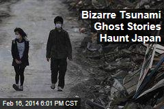 Ghost, Exorcism Reports Haunt Post-Tsunami Japan