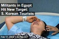 Militants in Egypt Hit New Target: S. Korean Tourists