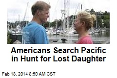 Americans Search Pacific in Hunt for Lost Daughter