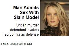 Man admits sex wirh slain woman