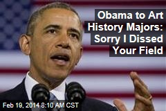 Obama to Art History Majors: Sorry I Dissed Your Field