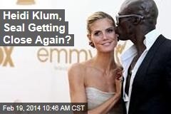 Heidi Klum, Seal Getting Close Again?