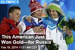 This American Just Won Gold—for Russia