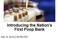 Introducing the Nation's First Poop Bank