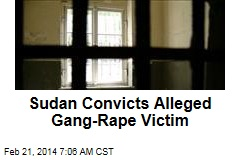 Sudan Convicts Alleged Gang-Rape Victim