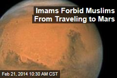 Imams Forbid Muslims From Traveling to Mars