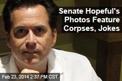 Senate Hopeful's Photos Feature Corpses, Jokes
