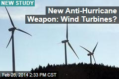 New Anti-Hurricane Weapon: Wind Turbines?