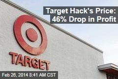 Target Hack's Price: 46% Drop in Profit