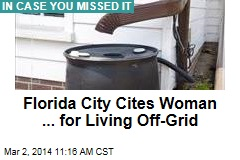 Florida City Cites Woman ... for Living Off-Grid