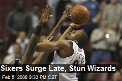 Sixers Surge Late, Stun Wizards
