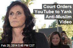 Court Orders YouTube to Yank Anti-Muslim Video