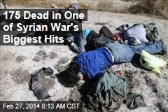 175 Dead in One of Syrian War's Biggest Hits