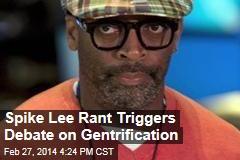 Spike Lee Rant Triggers Debate on Gentrification