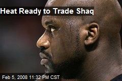 Heat Ready to Trade Shaq