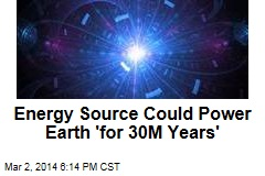 Energy Source Aims to 'Harness Power of a Star'