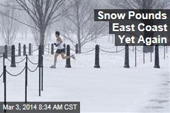 Snow Pounds East Coast Yet Again