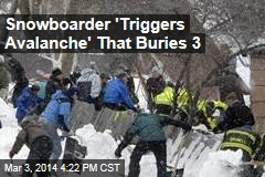 Snowboarder 'Triggers Avalanche' That Buries 3