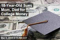 18-Year-Old Sues Mom, Dad for College Money