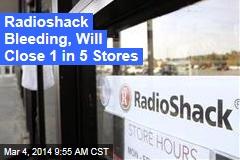 Radioshack Bleeding, Will Close 1 in 5 Stores